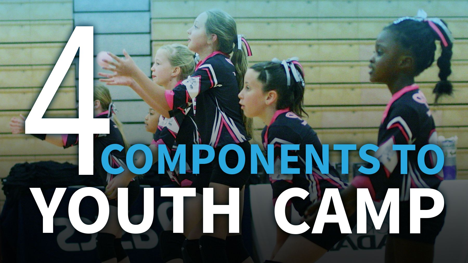 Four Key Components To A Successful Youth Camp The Art Of Coaching Volleyball Youth Camp Youth Volleyball Coaching Volleyball
