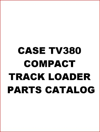 Case Tv380 Compact Track Loader Parts Catalog Manual in