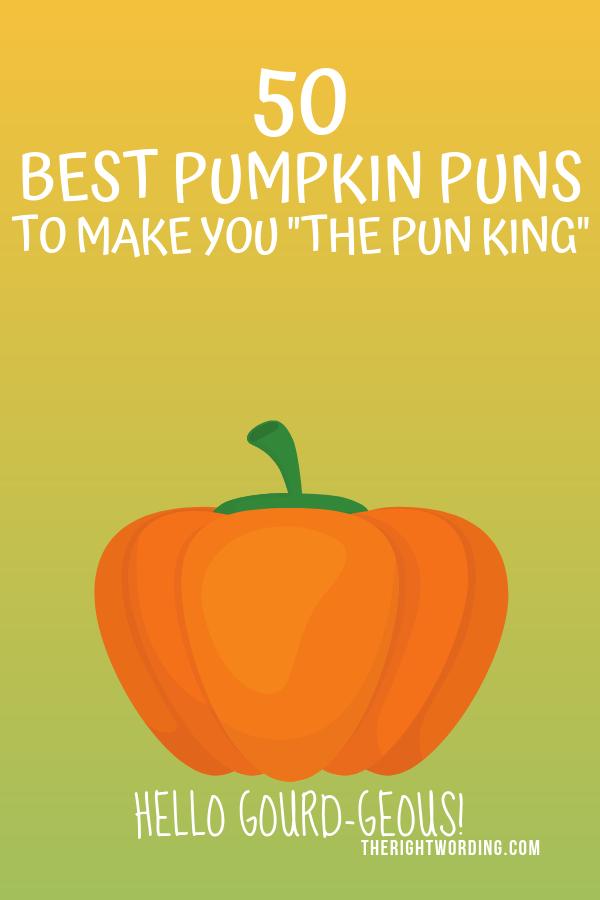 50 Best Pumpkin Puns And Quotes To Make You The Pun King Pumpkin Puns Puns
