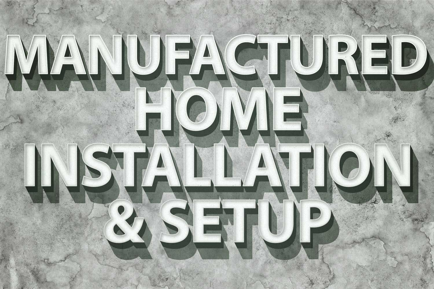 Manufactured Home Installation And Setup | Manufactured and