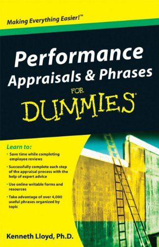 Performance Appraisals and Phrases For #Dummies\/Ken Lloyd - performance reviews