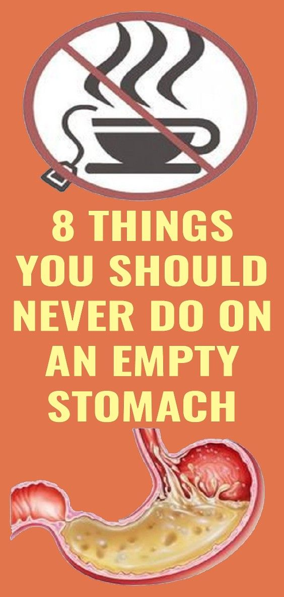 Avoid Doing These Nine Things While Your Stomach Is Empty ...