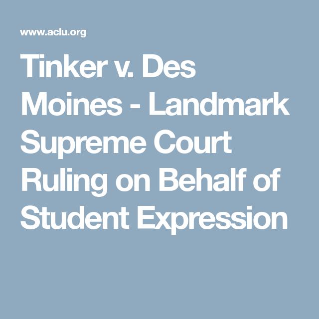 Tinker v  Des Moines - Landmark Supreme Court Ruling on