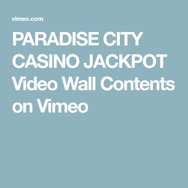 PARADISE CITY CASINO JACKPOT Video Wall Contents On Vimeo