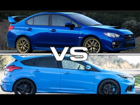 2017 Ford Focus Rs Vs Subaru Wrx Sti With Images Subaru Wrx
