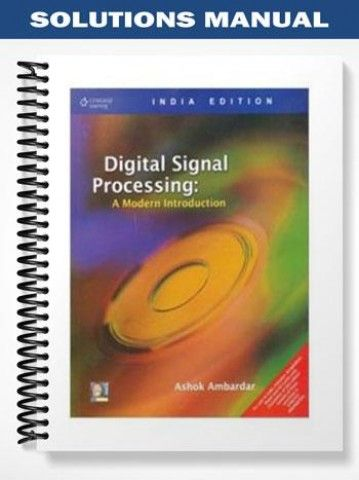 Solutions Manual For Digital Signal Processing A Modern Introduction Digital Signal Processing Signal Processing Solutions