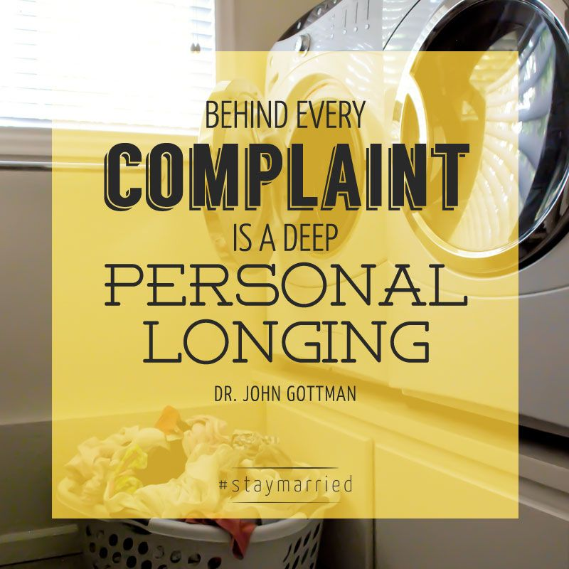 Behind every complaint is a deep personal longing.\