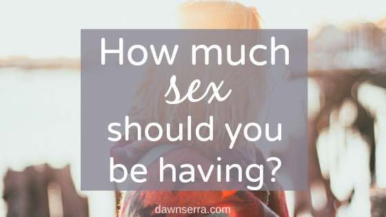 How much sex should i have