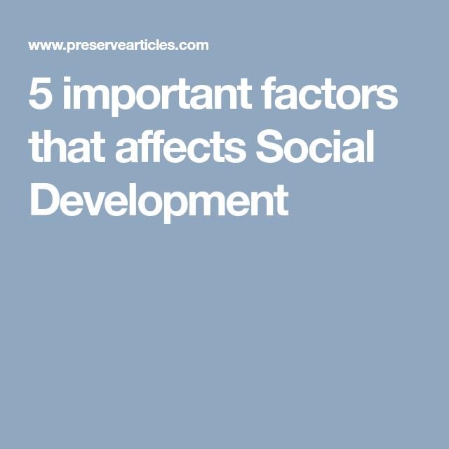 5 Important Factors That Affects Social Development Social Development Development Child Development