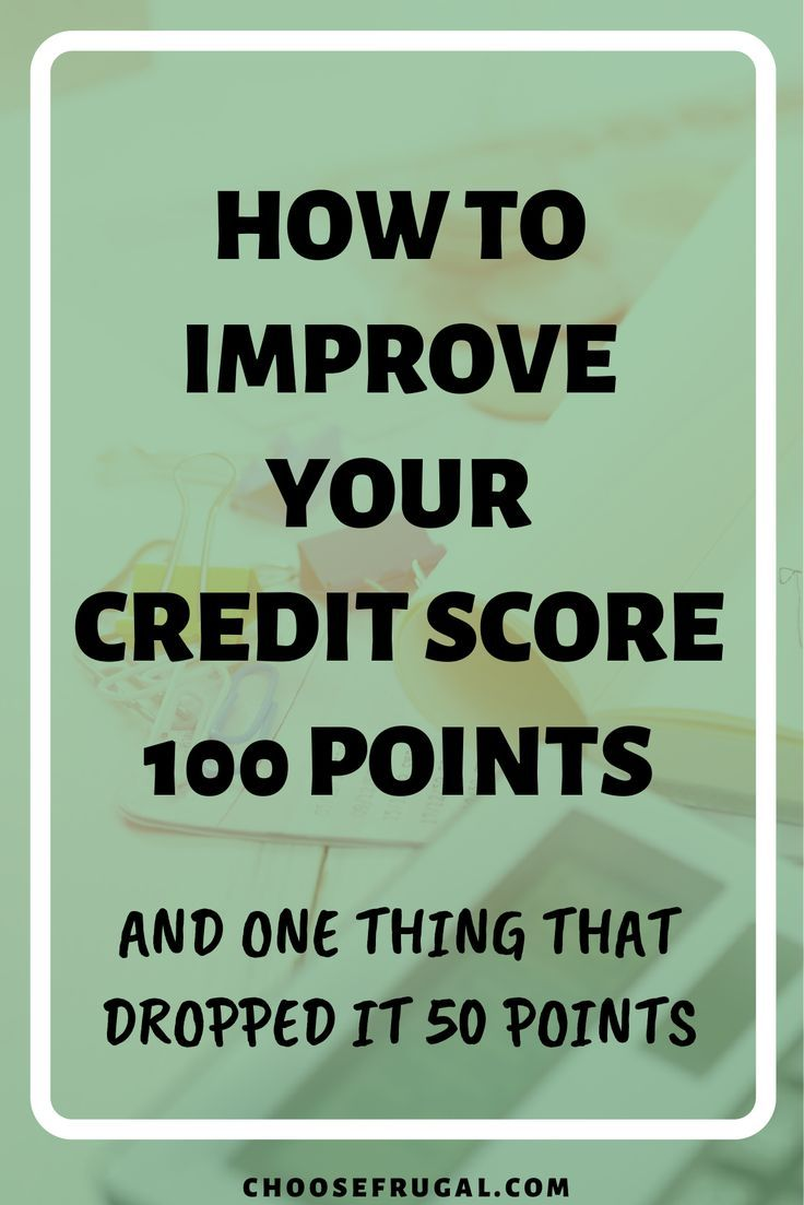 How To Improve Credit Score 100 Points And What Dropped It 50