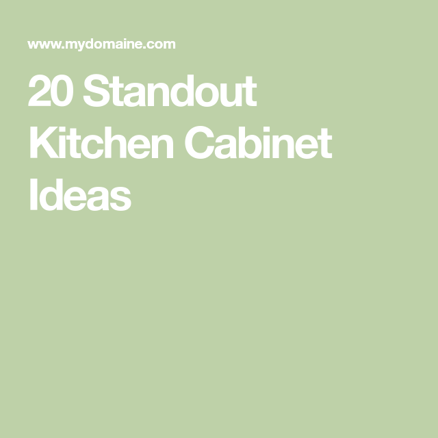20 Standout Kitchen Cabinet Ideas That Will Transform Your Kitchen Kitchen Cabinets Classic Cabinets Cool Kitchens