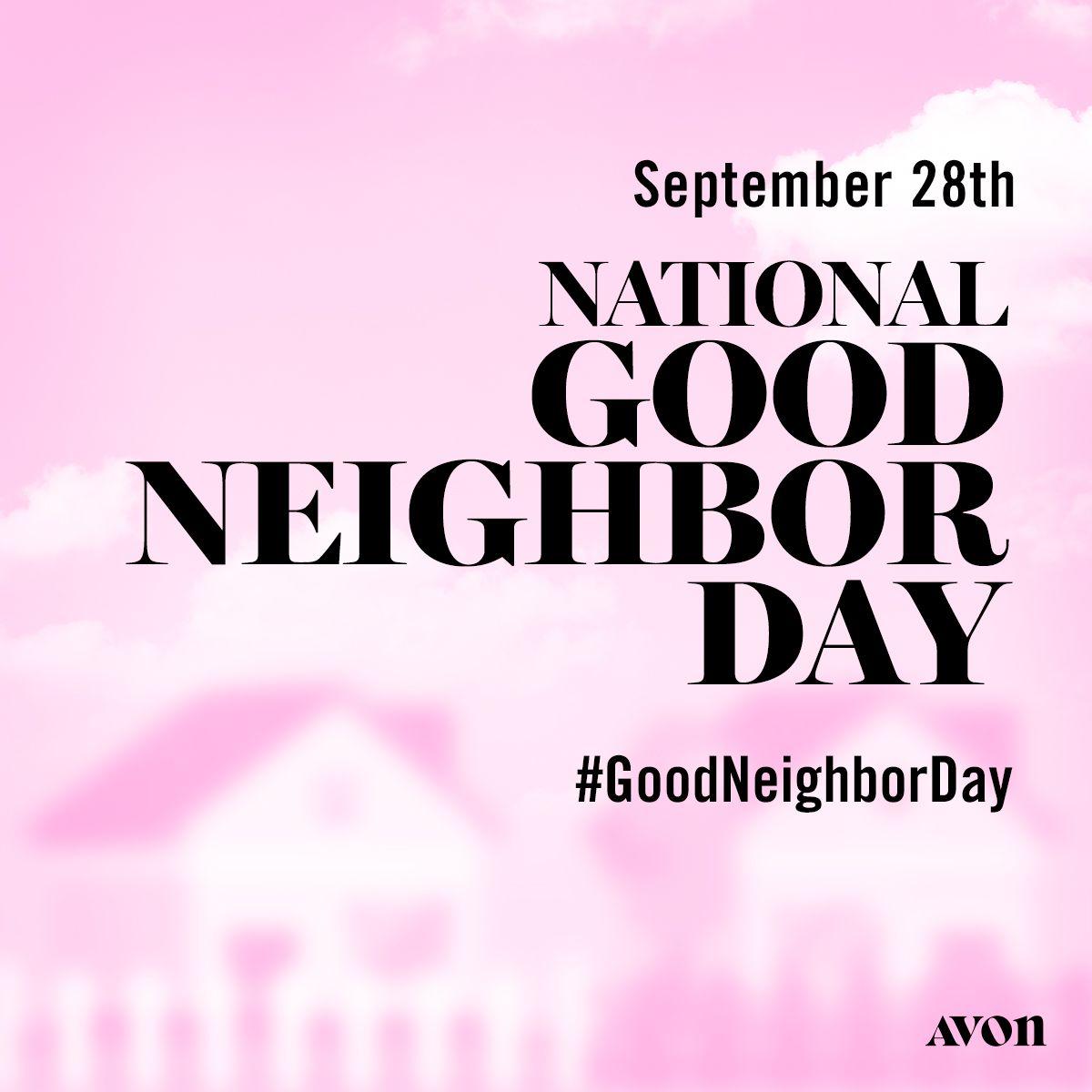 Good Neighbor Day Sept 28 Do You Have Good Neighbors Or Bad Good Neighbor Day Blog