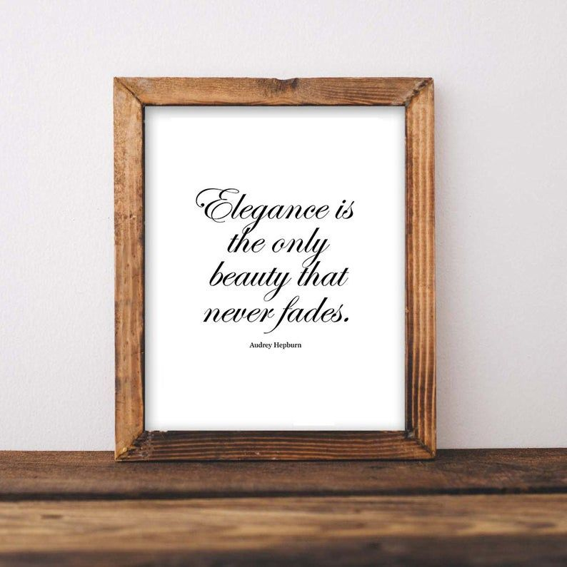 Elegance is the only beauty that never fades. Audrey Hepburn Printable Quote digital Download