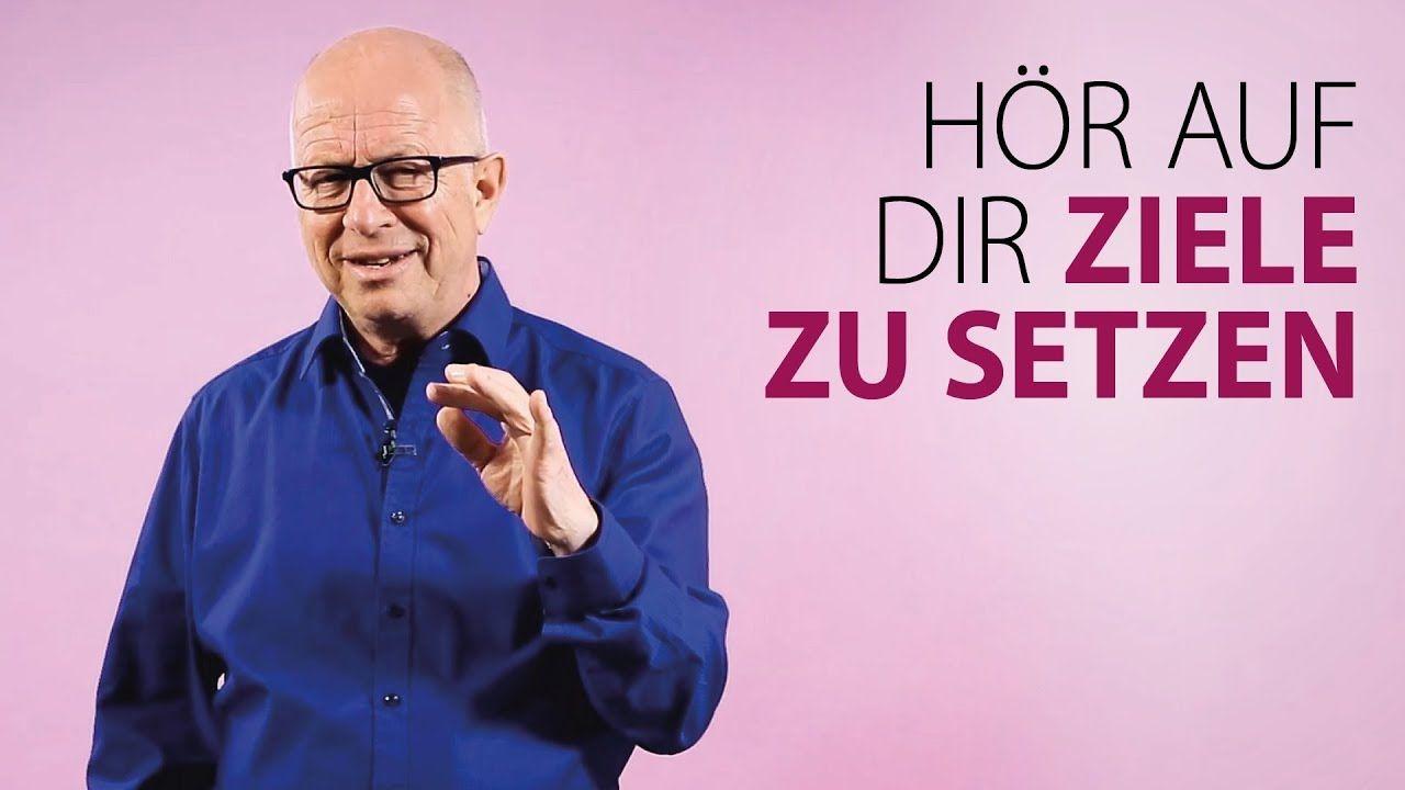 Robert Betz - Hör auf, dir Ziele zu setzen (mit Bildern