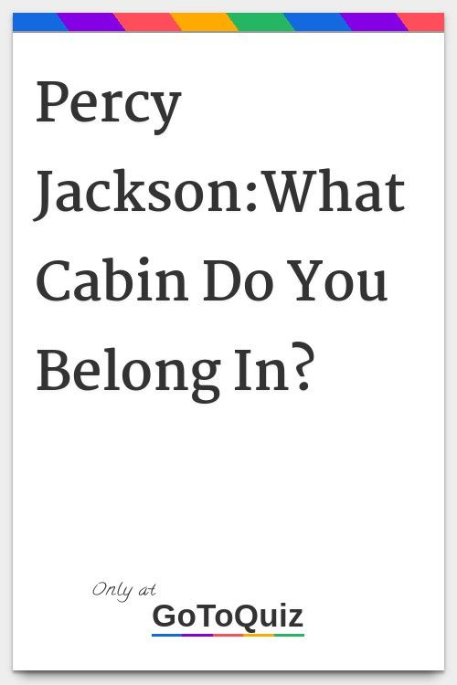 Percy Jackson:What Cabin Do You Belong In?