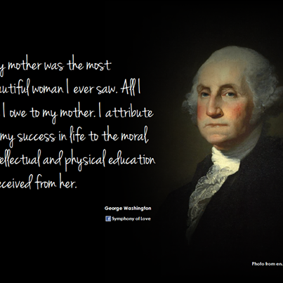WASHINGTON Mother Quote PICTURES PHOTOS and IMAGES