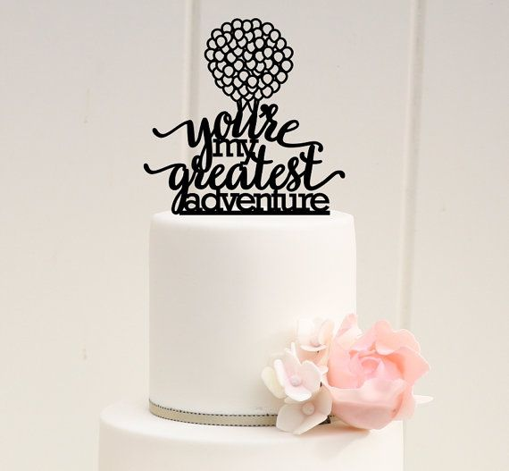 Hey, I found this really awesome Etsy listing at https://www.etsy.com/au/listing/211357175/youre-my-greatest-adventure-wedding-cake