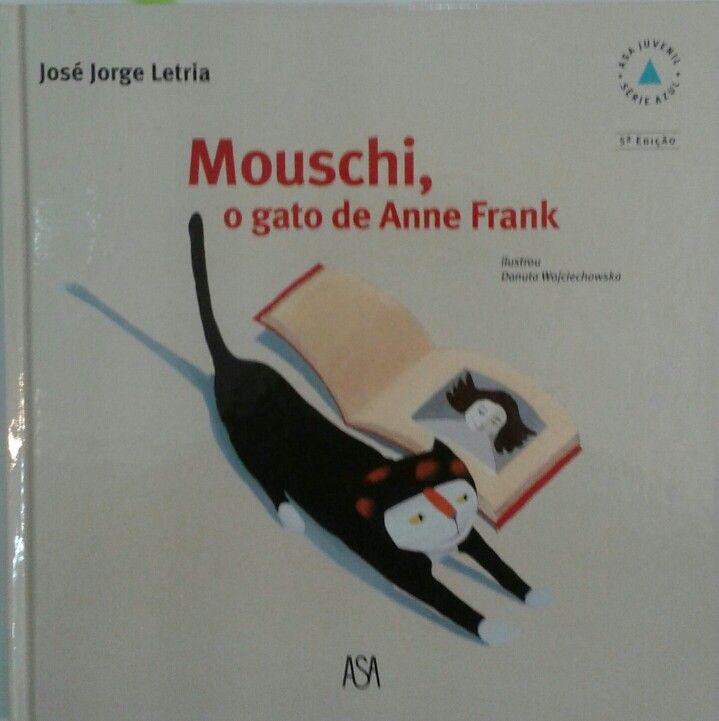 Jose Jorge Letria Mouschi O Gato De Anne Frank Com Imagens