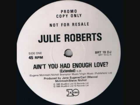 Julie Roberts - Ain't You Had Enough Love? (1985)