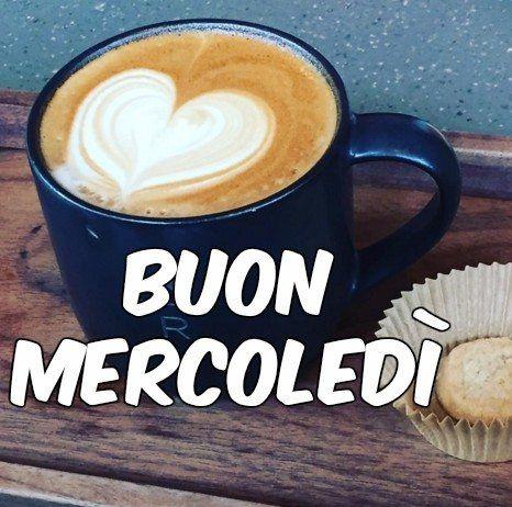 Buon Mercoledì Animati Good Morning Morning Coffee E Morning Wish