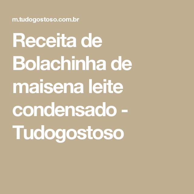 Receita de Bolachinha de maisena leite condensado - Tudogostoso