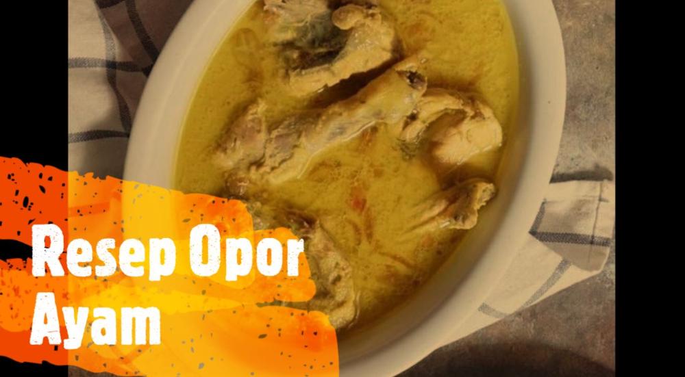 Resep Opor Ayam Sebagai Hidangan Hari Raya Idul Fitri Kakceng Com Resep Ayam Resep Ayam