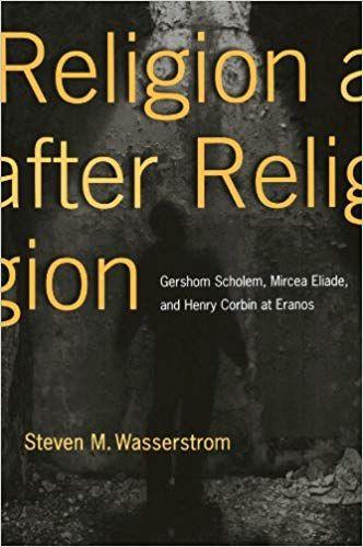 Religion After Religion Steven M Wasserstrom