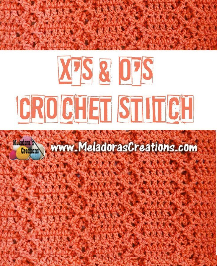 Meladoras Creations | X\'s & O\'s Crochet Stitch Tutorial | Yarn n ...