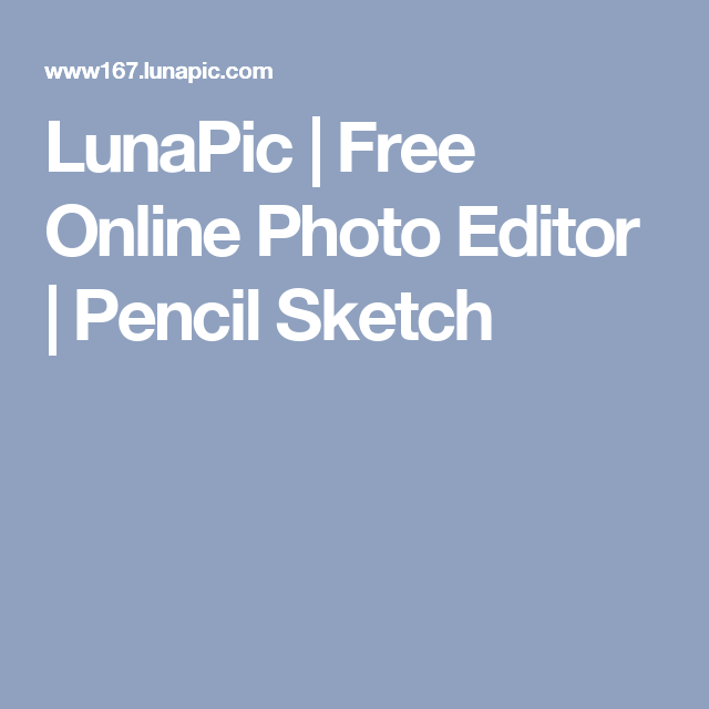 LunaPic | Free Online Photo Editor | Pencil Sketch | Photography ...