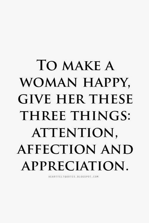 Quotes About Affection Cool To Make A Woman Happy Give Her These Three Things Attention