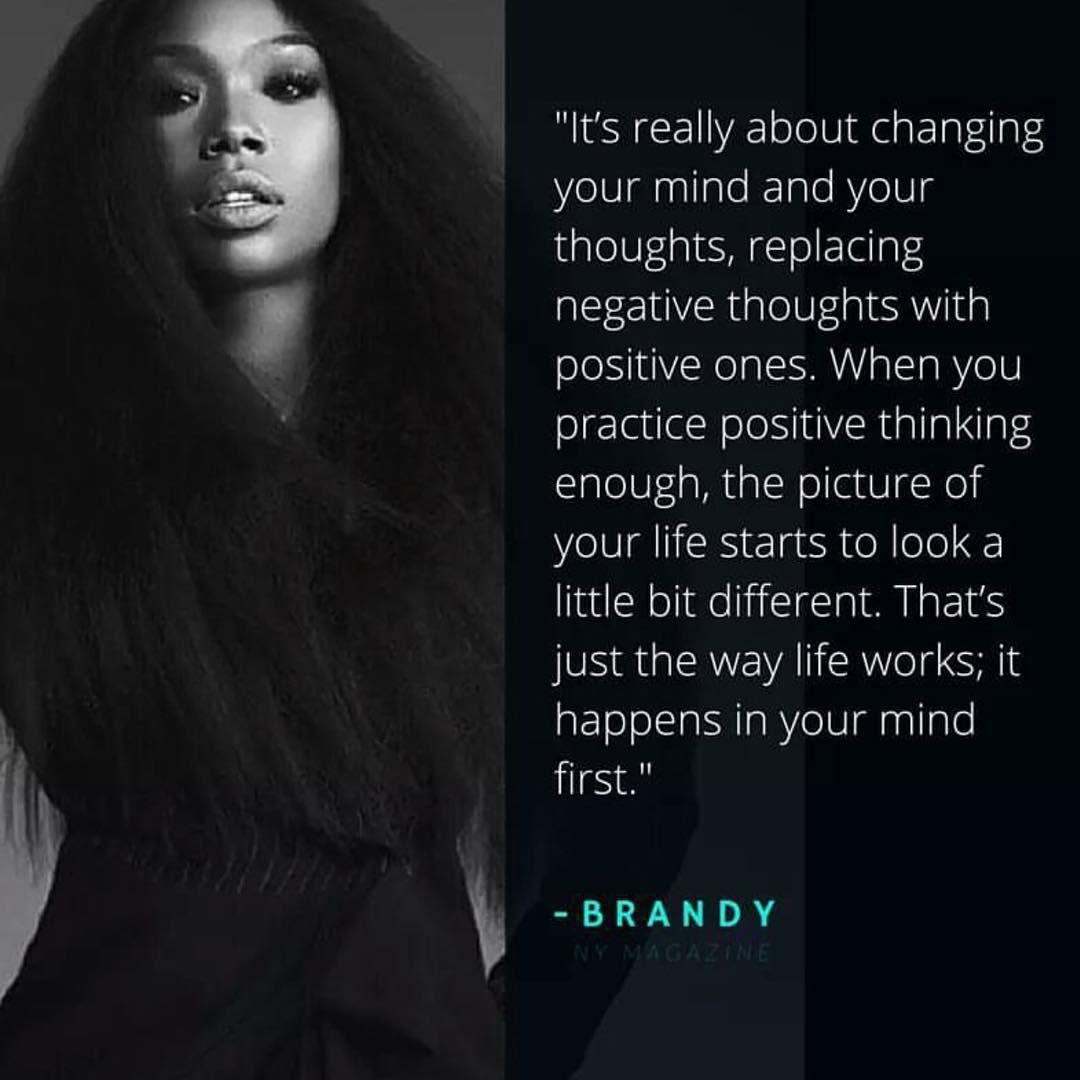 Brandy On Instagram Change Your Thoughts Change Your