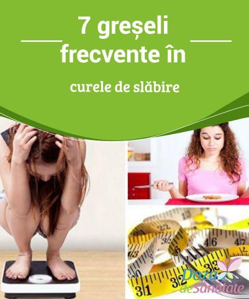cele mai frecvente greșeli de pierdere în greutate)