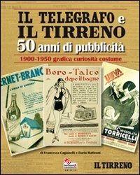Prezzi e Sconti: Il #telegrafo e il tirreno. 50 anni di New  ad Euro 15.00 in #Manidistrega #Libri