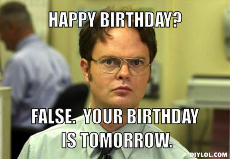 b4381a24ffa6a5aba5f7ed4ed482cc0a resized_dwight schrute meme generator happy birthday false your
