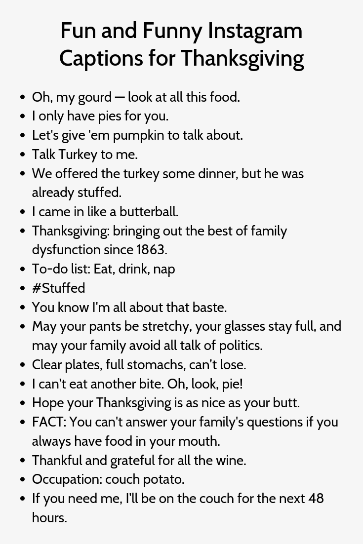 Fun And Funny Instagram Captions For Thanksgiving Funny Instagram Captions Instagram Captions Instagram Picture Quotes