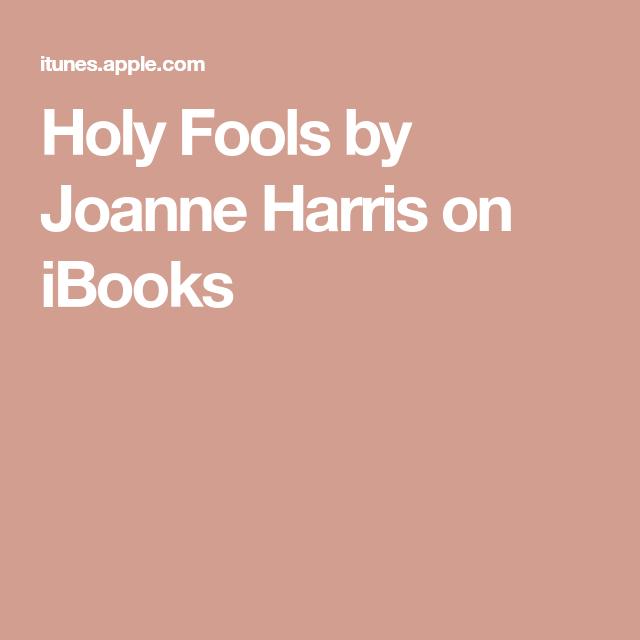 Holy Fools by Joanne Harris on iBooks The fool, Holi