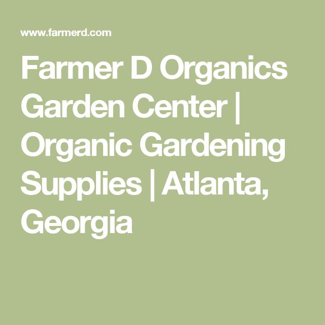 Farmer D Organics Garden Center | Organic Gardening Supplies | Atlanta,  Georgia