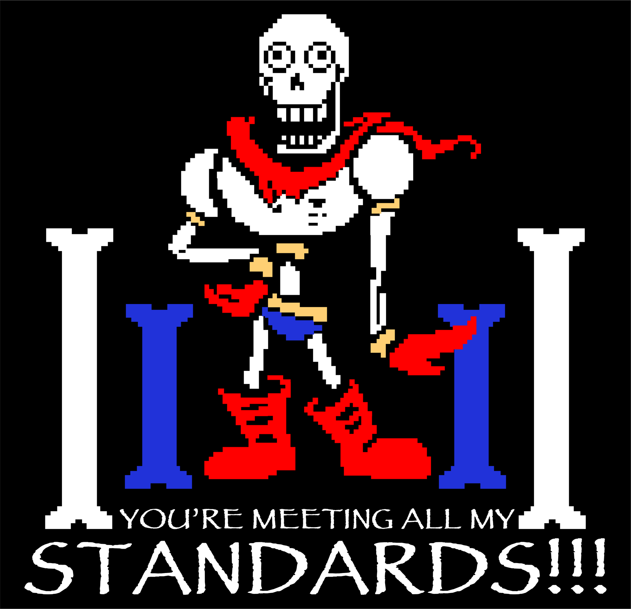 Undertale Papyrus Youre Meeting All My Standards TShirt – Papyrus Valentine Cards