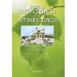 Entre la supervivencia y la autosuficiencia (Karlos Nuez Rina) - Editorial EcoHabitar V.S., S.L.