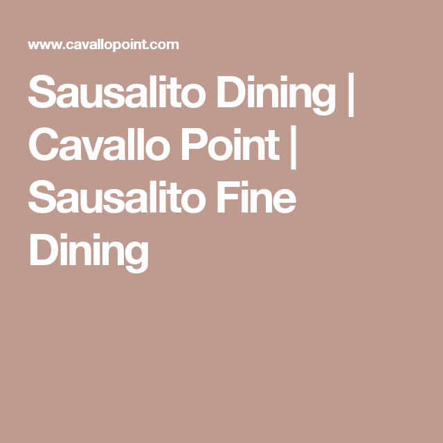 Sausalito Dining | Cavallo Point | Sausalito Fine Dining