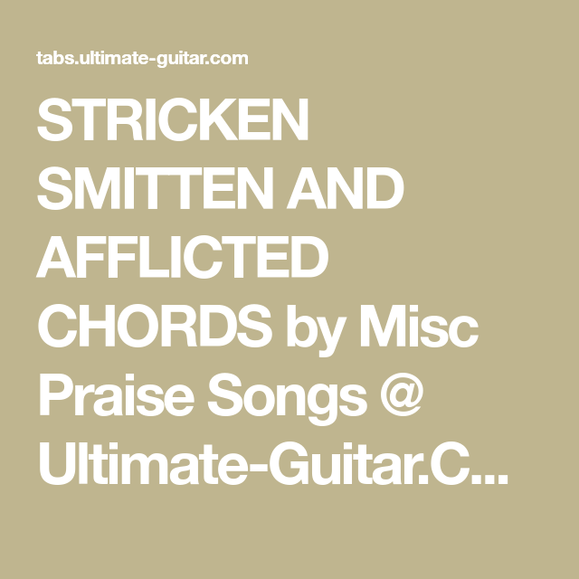 Stricken Smitten And Afflicted Chords By Misc Praise Songs