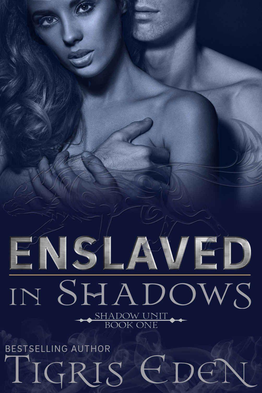 Enslaved In Shadows (Shadow Unit Book 1) 1, Tigris Eden - Amazon.com