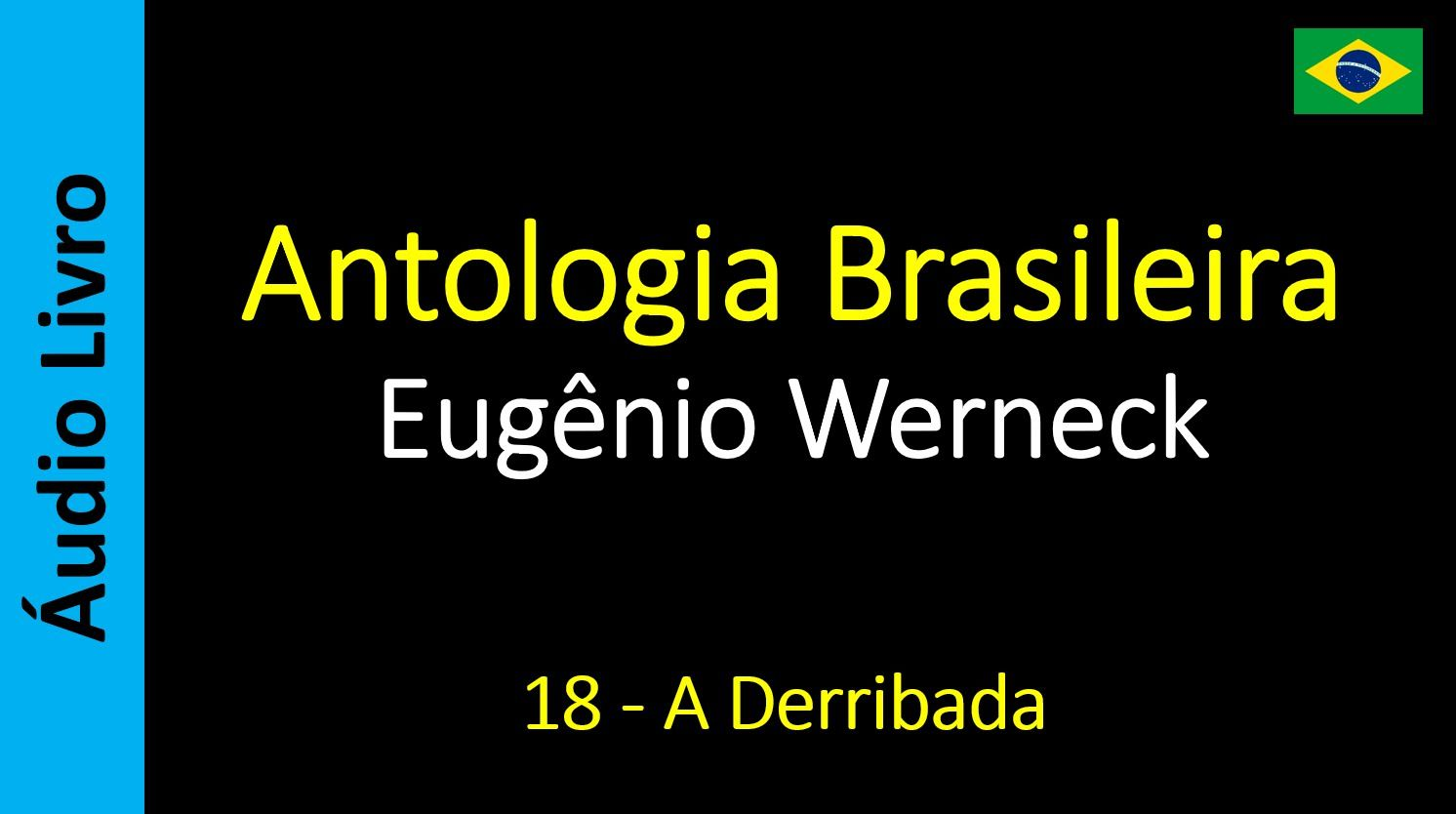Eugênio Werneck - Antologia Brasileira - 18 - A Derribada