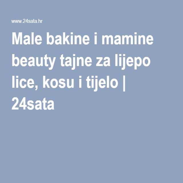 Male Bakine I Mamine Beauty Tajne Za Lijepo Lice, Kosu I