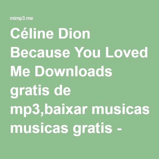 Celine Dion Because You Loved Me Downloads Gratis De Mp3 Baixar