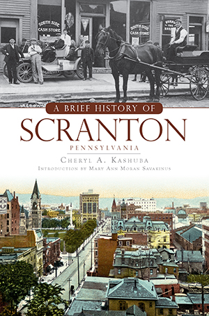 A Brief History of Scranton, Pennsylvania Scranton