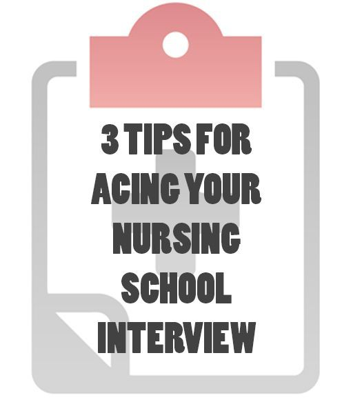 3 Tips for Acing Your Nursing School Interview | Nursing School Tips ...