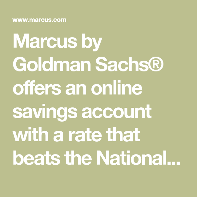 Marcus by Goldman Sachs® offers an online savings account