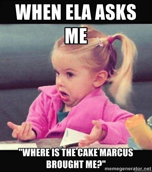 When Ela Asks Me Where Is The Cake Marcus Brough Teacher Humor Teacher Memes Teaching Memes