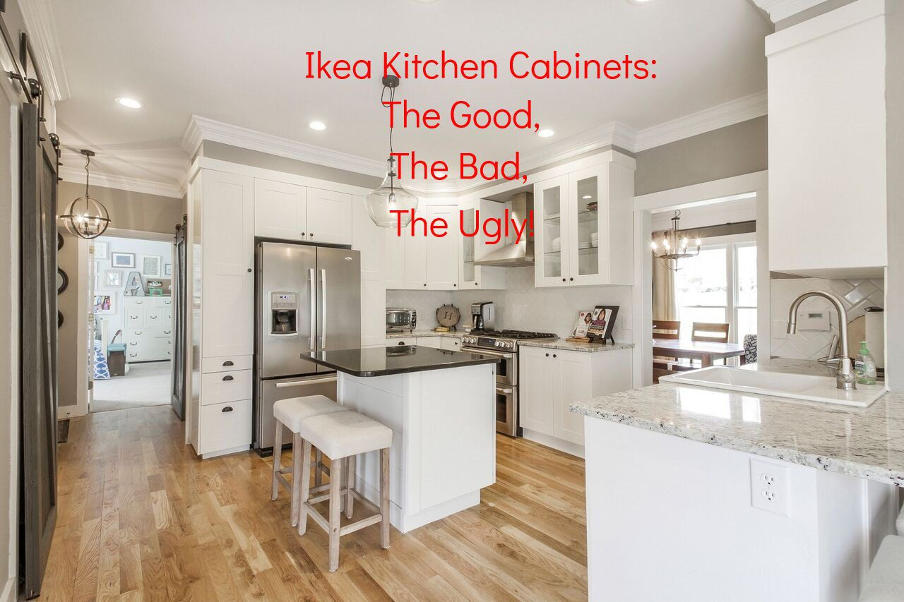 Bad Ikea Ikea Kitchen Cabinets The Good The Bad And The Ugly